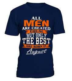 """# ALL MEN ARE CREATED BUT ONLY AUGUST .  ALL MEN ARE CREATED BUT ONLY AUGUSTSpecial Offer, not available anywhere else!      Available in a variety of styles and colors      Buy yours now before it is too late!      Secured payment via Visa / Mastercard / Amex / PayPal / iDeal      How to place an order            Choose the model from the drop-down menu      Click on """"Buy it now""""      Choose the size and the quantity      Add your delivery address and bank details      And that's it!"""