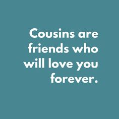 Celebrate your cousins with these cousin quotes, funny sayings, and poems. Remember, National Cousins Day is on July and we've included some fun ideas for celebrating cousin's day, too! Cousin Love Quotes, Brother Quotes, Quotes For Cousins, Words Quotes, Me Quotes, Funny Quotes, Recognition Quotes, Sibling Quotes, Cousin Gifts