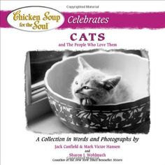 Chicken Soup for the Soul Celebrates Cats: and the People Who Love Them by Jack Canfield, http://www.amazon.com/dp/0757301487/ref=cm_sw_r_pi_dp_3oYhrb0654AC8