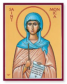 St. Monica Saint of: alcoholism, difficult marriages, victims of adultery, victims of verbal abuse, housewives, mothers