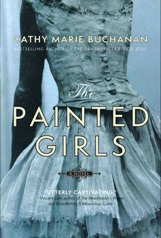The Painted Girls by Cathy Marie Buchanan. Finished it today. Couldn't put it down.
