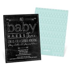 A chalkboard theme is perfect for baby shower invitations, because you can have fun with chalkboard signs and decorations at the party!