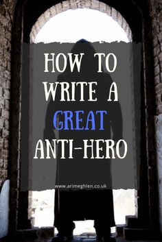 How to write a great Anti-hero character So, today I am going to be discussing the Anti-Hero! Well firstly, I haven't covered it before and secondly my own story has one so I thought it might be a good time to bring it up. Creative Writing Tips, Book Writing Tips, Writing Process, Writing Resources, Writing Help, Writing Skills, How To Write Fanfiction, Writing Fantasy, Writer Tips