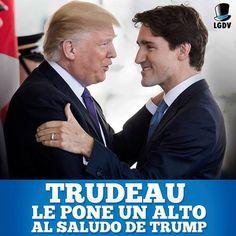 Trudeau no se dejó intimidar por Trump...