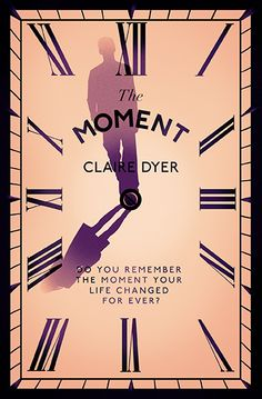 One Moment in Time by Claire Dyer. Cover design by Leo Nickolls. #bookcover  #bookcoverdesign