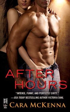 After Hours by Cara McKenna - gritty, sexy romance with a touch of humor