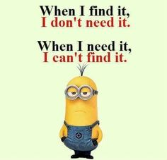 Where is it? | #well_said #minions #wordsofwisdom
