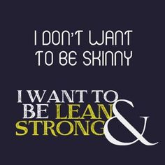 I've battled with weight almost all my life, always achieving for a size smaller, or weighting less, being skinnier. In the past few months I've realized I don't want that. I want to be stronger and leaner.