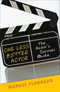 Actors, acting books, mentoring, peforming arts, acting tips, acting auditions, bitter actor | One Less Bitter Actor