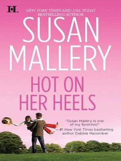 Hot on Her Heels (Lone Star Sisters Book 4) by Susan Mallery https://www.amazon.com/dp/B00850B73G/ref=cm_sw_r_pi_dp_x_OTTdAb3GHCT7R