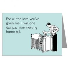 Nursing Home Bill Card  For Dad on Fathers day