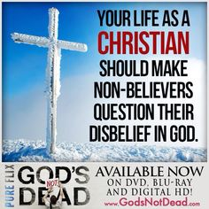 """""""Your life as a Christian should make non-believers question their disbelief in God"""". #Christian #Love #God"""