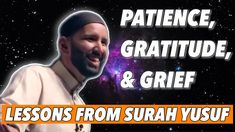 PATIENCE, GRATITUDE, & GRIEF | LESSONS FROM SURAH YUSUF | SHEIKH OMAR SULEIMAN | SELF IMPROVEMENT - YouTube