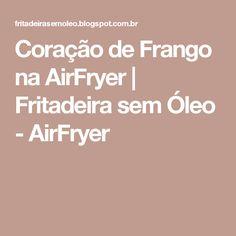 Coração de Frango na AirFryer | Fritadeira sem Óleo - AirFryer