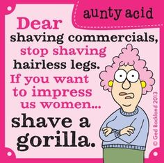 Humor. Funny Pictures. Funny Quotes. Aunty Acid.