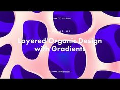 Making of Layered Organic Design with Gradients - YouTube