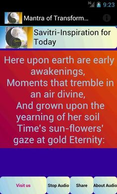 """Savitri - The Mantra of Transformation (Daily selected lines from Savitri for you)<br/><br/>Savitri is a Mantra for the transformation of the world. - The Mother<br/><br/>About Savitri : Savitri began as a narrative poem of moderate length based on a legend told in the Mahabharata. Sri Aurobindo considered the story to be originally """"one of the many symbolic myths of the Vedic cycle"""". Bringing out its symbolism and charging it progressively with his own spiritual vision, he turned Savitri…"""
