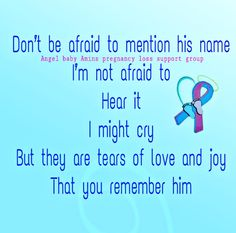 It may bring tears when you mention his name but it will also bring a smile because you remember him too!!!