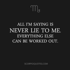 Things Scorpios Say #005: | Scorpio Quotes
