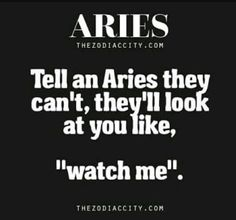 I'm an Aries and I do this ALL THE TIME So relatable