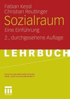 Sozialraum: Eine Einführung (Sozialraumforschung und Sozialraumarbeit) (German Edition) von Fabian Kessl http://www.amazon.de/dp/353116340X/ref=cm_sw_r_pi_dp_uIH2wb08HEHGA