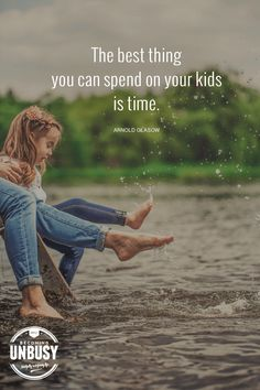 The best thing you can spend on your kids is time. *Yes! #ParentingQuotes