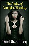 Free Kindle Book -   The Rules of Vampire Hunting Check more at http://www.free-kindle-books-4u.com/horrorfree-the-rules-of-vampire-hunting/