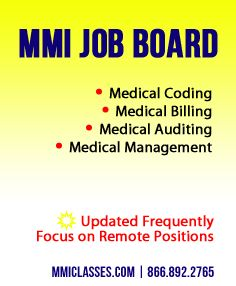 Looking for a job in medical coding, billing, auditing, and/or management? Visit http://mmiclasses.jobamatic.com/a/jobs/find-jobs and sign up for job posting updates!