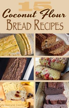15 of the Best Coconut Flour Bread Recipes.  Haven't looked at all of them for nutrition info. but starting with them in this category anyway.