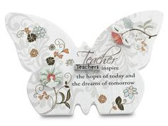 Pavilion Gift Company Mark My Words Self Standing Butterfly Plaque with Teacher Saying, by Valentine Gifts, Teacher Gifts, Teacher Quotes, Garden Ornaments, Butterfly, Invitations, Words, Inspiration
