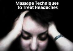 Massage Techniques to Treat Headaches