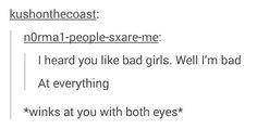 Heard you like bad girls