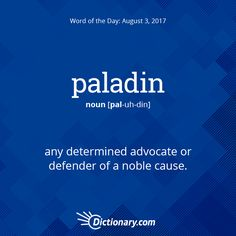 A hero for a noble cause! This word has origins in French, Late Latin a… paladin. A hero for a noble cause! This word has origins in French, Late Latin and Italian, entering English just shy of the century. Unusual Words, Weird Words, Rare Words, Big Words, Unique Words, Great Words, Powerful Words, Creative Words, Foreign Words