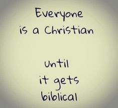 I think many do not understand what being a Christian is all about. It cost Christ the shedding of His precious blood so that one could become a Christian. Faith Quotes, Wisdom Quotes, Bible Quotes, Quotes To Live By, Bible Verses, Inspire Quotes, True Quotes, Religious Quotes, Spiritual Quotes