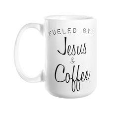 Fueled By Jesus & Coffee - Coffee Mug FREE SHIPPING