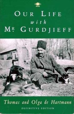 Thomas and Olga de Hartmann - Our Life with Mr. Gurdjieff