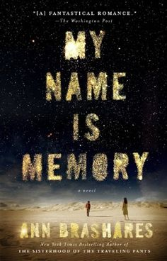 "My Name is Memory by Ann Brashares. I loved ""The Last Summer of You and Me."" This book had such an interesting plot idea.however, the couple doesn't actually meet/reunite until the last 50 pages, then you are left hanging at the end. Books And Tea, I Love Books, Great Books, Books To Read, My Books, Amazing Books, Story Books, Music Books, Amazing Art"