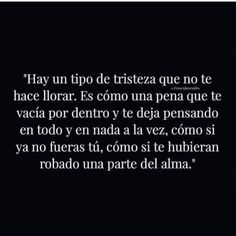Lo que me identifica. Sad Love Quotes, Mood Quotes, Poetry Quotes, True Quotes, Best Quotes, Favorite Quotes, Qoutes, Words Can Hurt, Love Phrases