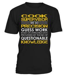 Cook Supervisor - We Do Precision Guess Work