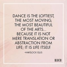 "Morning #Motivation: ""Dance is the loftiest, the most moving, the most beautiful…"