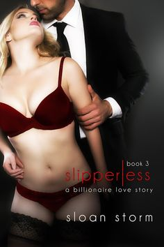 NEW 99c RELEASE & GIVEAWAY: Slipperless (A Billionaire Love Story, Book #3) by Storm Sloan |