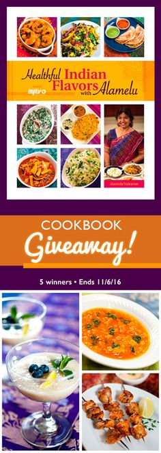 Healthful Indian Flavors with Alamelu - Cookbook Giveaway New Cookbooks, Baking Tips, Giveaways, Chicken Recipes, Swag, Indian, Dinner, Cooking, Health