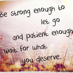 Be strong enough....
