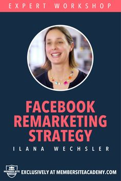 "Heads up guys, we've just released a BRAND NEW expert workshop - Facebook Remarketing with Ilana Wechsler - exclusively for members of the Member Site Academy.  In this workshop, Pay-per-click advertising specialist Ilana Wechsler explains the benefits of ""remarketing"" using Facebook ads, mistakes to avoid and the simple but effective strategies you can use to grow your membership.  Ready? Let's jump in - it's available right now inside Member Site Academy…"