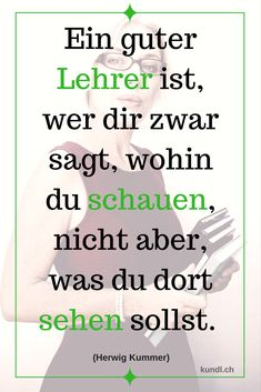 #lehrer #zitate #weisheiten #lernen #sehen