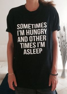 "Winter Style Ideas. Winter Fashion and Winter Outfit Ideas. ""Sometimes I'm hungry and other times I'm asleep."" Black and white tee."