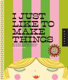 I Just Like to Make Things: Learn the Secrets to Making Money while Staying Passionate about your Art and Craft by Lilla Rogers, http://www.amazon.com/dp/1592538169/ref=cm_sw_r_pi_dp_VFQlqb1QF73CC