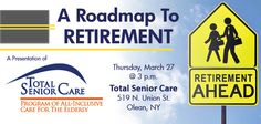 Roadmap to #Retirement Presentation March 27 at Total Senior Care in Olean, NY #wny