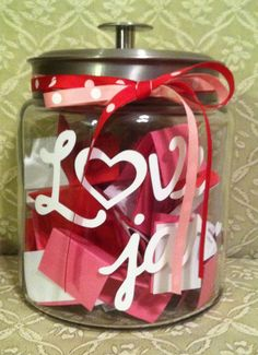A love jar for Valentine's Day. It's filled with quotes, date ideas, love coupons, memories I have of us, and reasons why I love my husband. I put those on lots of little pieces of paper, so he can be reminded year round why I love him.