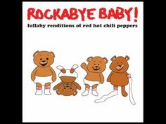 Rockabye Baby! Lullaby Renditions of Red Hot Chili Peppers - Under the Bridge. Very weird and specific, possibly essential